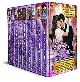 Love, Be Mine: A Regency Romance Valentine's Day Collection: 9 Delightful Regency Valentine's Day Stories